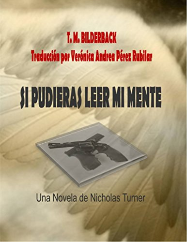 Si Pudieras Leer Mi Mente por T. M. Bilderback