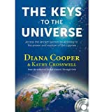 (The Keys to the Universe: Access the Ancient Secrets by Attuning to the Power and Wisdom of the Cosmos [With CD (Audio)]) By Cooper, Diana (Author) Paperback on (12 , 2010)