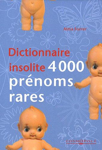 4000 prénoms rares par Alma Forrer