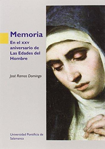 Descargar Libro Memoria . En el XXV aniversario de Las Edades del Hombre (Obras Fuera de Coleccion) de José Ramos Domingo