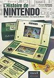 L'histoire de Nintendo - Tome 2, 1980-1991 l'étonnante invention : les Game & Watch