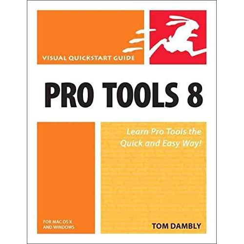 [(Pro Tools 8 for Mac OS X and Windows : Visual QuickStart Guide)] [By (author) Tom Dambly] published on (October, 2009)
