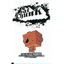 Fat Chunk Volume 1: Robot
