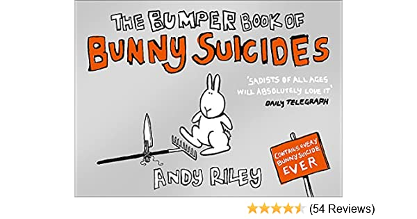 The Bumper Book Of Bunny Suicides Amazoncouk Andy Riley 9780340923702 Books