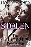 Stolen: The Billionaire Deception (Contemporary Billionaire Romance Novel) (Stolen Series Book 1)