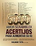 5000 Amor Scramblex Acertijos Para Aumentar Su IQ (SPANISH IQ BOOST PUZZLES nº 5)