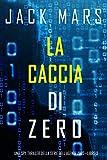 La caccia di zero (Uno spy thriller della serie di Agente Zero-Libro #3)