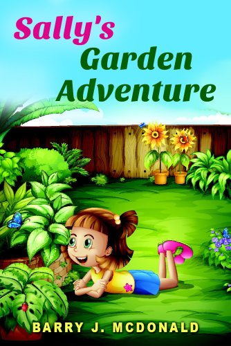Childrens eBooks - Sally's Garden Adventure (Rhyming Children's Picture Book) (English Edition)