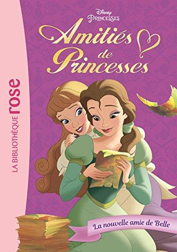 Amitiés de Princesses 01 - La nouvelle amie de Belle par Walt Disney company