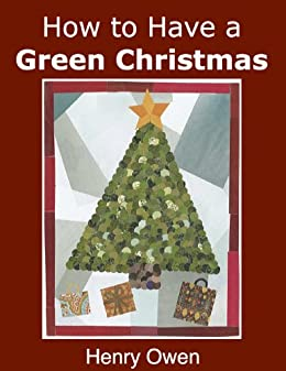 How to Have a Green Christmas: Discover 50 Ways to Have an ...