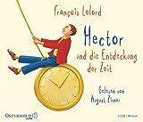 Hector und die Entdeckung der Zeit: 4 CDs (Hectors Abenteuer, Band 3) - François Lelord