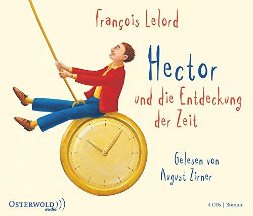 Hector und die Entdeckung der Zeit: 4 CDs (Hectors Abenteuer, Band 3)