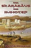 Der Skarabäus des Imhotep - Jutta Ahrens