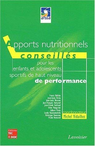 Apports nutritionnels conseillés pour les enfants et les adolescents sportifs de haut niveau de performance de Michel Vidailhet (27 février 2004) Broché