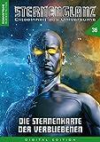 STERNENGLANZ – Eliteeinheit des Universums 36: Die Sternenkarte der Verbliebenen