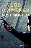 LOS CRÍMENES POST MORTEM: (Crimen e intriga en 1868)
