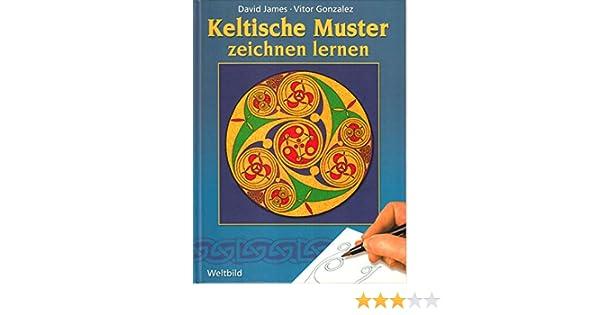 Keltische Muster Zeichnen Lernen Amazonde David James Vitor