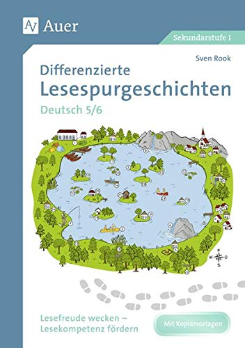 Differenzierte Lesespurgeschichten Deutsch 5-6: Lesefreude wecken - Lesekompetenz fördern (5. und 6. Klasse)