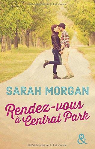 Rendez-vous à Central Park: Destination New York avec le meilleur de la romance ! Coup de Foudre à Manhattan T2 par Sarah Morgan