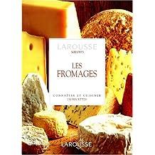 Les Fromages. Connaître et Cuisiner. 250 recettes