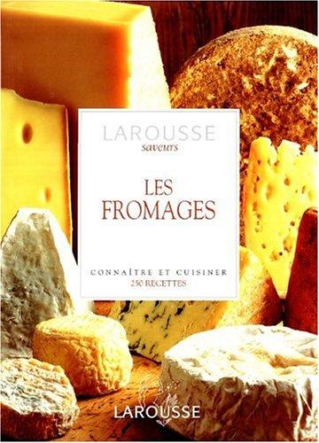 Les Fromages. Connaître et Cuisiner. 250 recettes par Heinrich Mair-Waldburg
