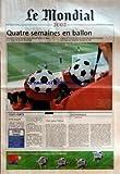 Telecharger Livres MONDE LE du 31 05 2002 LE MONDIAL 2002 QUATRE SEMAINES EN BALLON LE MATCH FRANCE SENEGAL OUVRE VENDREDI 31 MAI A SEOUL LA 17E COUPE DU MONDE DE FOOTBALL JAPON ET COREE DU SUD ONT INVESTI DES SOMMES COLOSSALES POUR ORGANISER LE PREMIER MONDIAL EN ASIE TEMPS FORTS AIME JACQUET CAPITAINE ORGANISATEURS LA CHRONIQUE UNE PEUR BLEUE PAR JACQUES BUOB (PDF,EPUB,MOBI) gratuits en Francaise