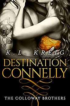 Destination Connelly (The Colloway Brothers Book 4) by [Kreig, K.L.]