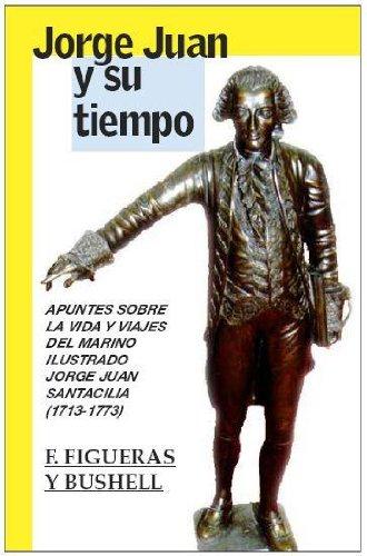 JORGE JUAN Y SU TIEMPO. (Spanish Edition)