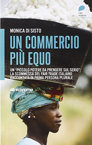 un-commercio-piu-equo-un-piccolo-potere-da-prendere-sul-serio-la-scommessa-del-fair-trade-italiano-r