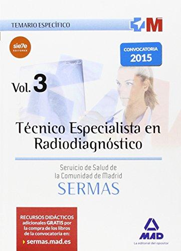Técnico Especialista en Radiodiagnóstico del Servicio de Salud de la Comunidad de Madrid. Temario Específico Volumen 3 (Madrid (mad))