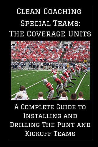 Special Teams: The Coverage Units: A Complete Guide to Installing and Drilling the Punt and Kickoff Teams por David Weitz