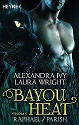 Bayou Heat - Raphael / Parish: Roman (Bayou Heat-Serie 1)