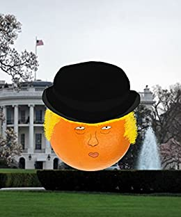 President Evil II: A Clodwork Orange: A common man looks at Trump and the 2016 GOP primaries by [Murphy, Joseph]