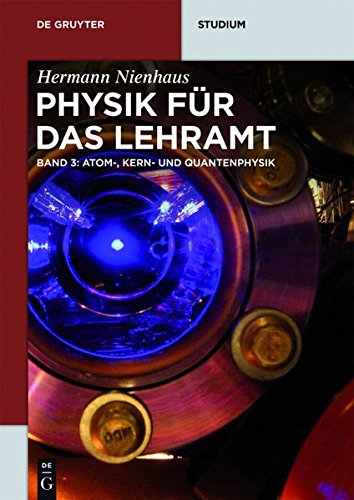 Physik für das Lehramt: Atom-, Kern- und Quantenphysik (De Gruyter Studium)