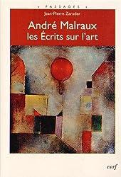 Andre Malraux, les Ecrits sur l'art