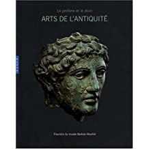 Arts de l'Antiquité de l'Europe au Sud-Est asiatique : Le profane et le divin - Fleurons du musée Barbier-Mueller
