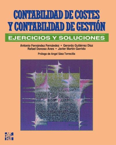 Ejercicios Y Soluciones De Contabilidad De Costes por Fernandez
