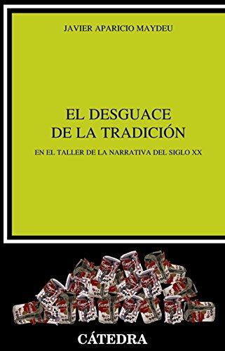 El desguace de la tradición: En el taller de la narrativa del siglo XX (Crítica Y Estudios Literarios)