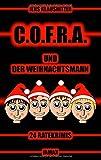C.O.F.R.A. und der Weihnachtsmann: 24 Ratekrimis