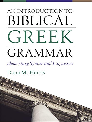 An Introduction to Biblical Greek Grammar: Elementary Syntax and Linguistics (English Edition)