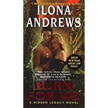 [(Burn for Me : A Hidden Legacy Novel)] [By (author) Ilona Andrews] published on (October, 2014)