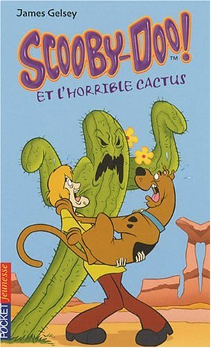 SCOOBY-DOO ET L'HORRIBLE CACTUS par JAMES GELSEY