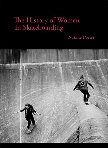 The History of Women in Skateboarding (English Edition)