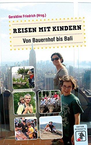 Reisen mit Kindern: Von Bauernhof bis Bali