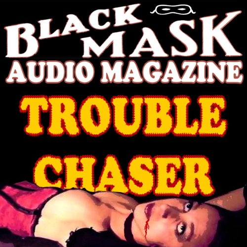 Trouble Chaser  Audiolibri