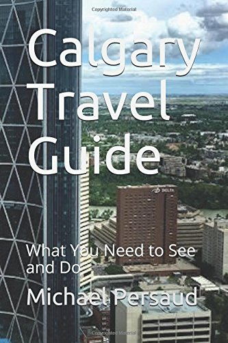 Calgary Travel Guide: What You Need to See and Do por Michael Persaud