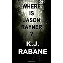 Where is Jason Rayner?: Volume 2 (Richie Stevens Investigates) by K J Rabane (2013-09-23)