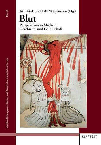 Blut: Perspektiven in Medizin, Geschichte und Gesellschaft (Veröffentlichungen zur Kultur und Geschichte im östlichen Europa)