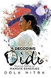 Decoding Didi: Making Sense of Mamata Banerjee