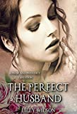 The Perfect Husband: A Pride and Prejudice Variation (English Edition)